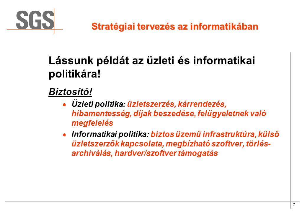 7 Stratégiai tervezés az informatikában Lássunk példát az üzleti és informatikai politikára.