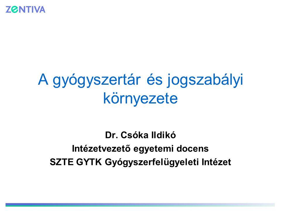 A gyógyszertár és jogszabályi környezete Dr. Csóka Ildikó Intézetvezető egyetemi docens SZTE GYTK Gyógyszerfelügyeleti Intézet