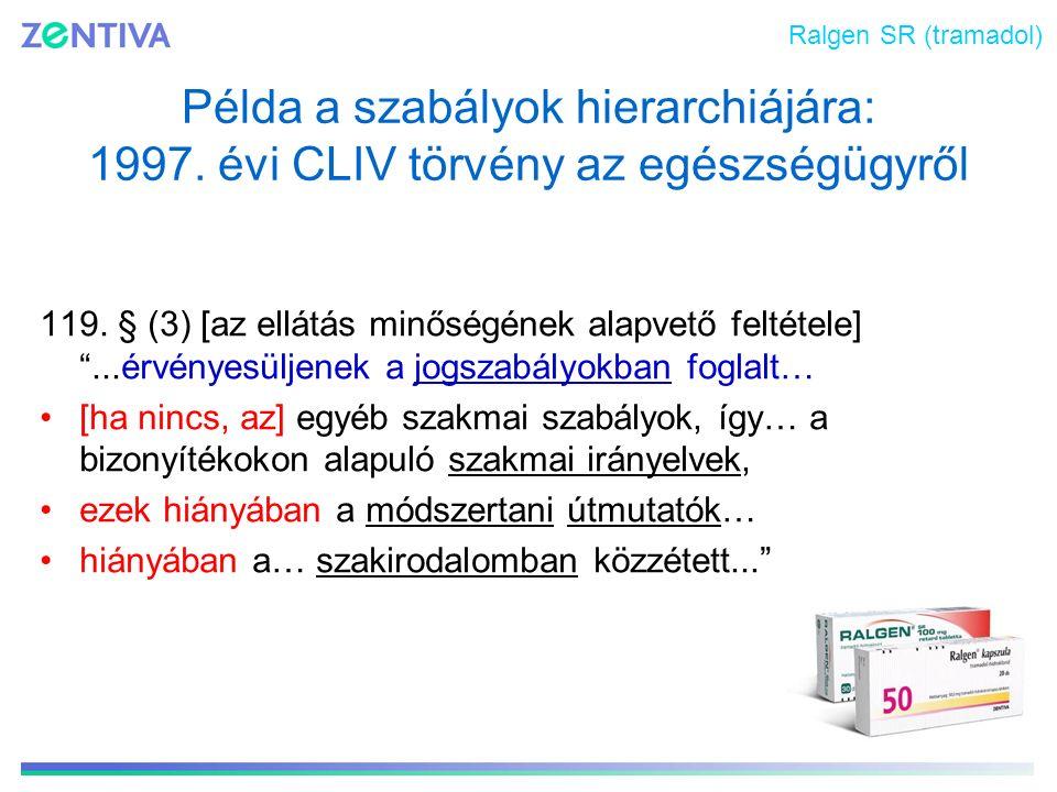 """Példa a szabályok hierarchiájára: 1997. évi CLIV törvény az egészségügyről 119. § (3) [az ellátás minőségének alapvető feltétele] """"...érvényesüljenek"""