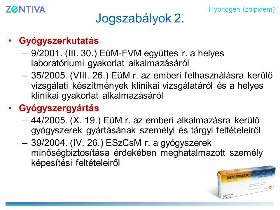 Jogszabályok 2. Gyógyszerkutatás –9/2001. (III. 30.) EüM-FVM együttes r. a helyes laboratóriumi gyakorlat alkalmazásáról –35/2005. (VIII. 26.) EüM r.