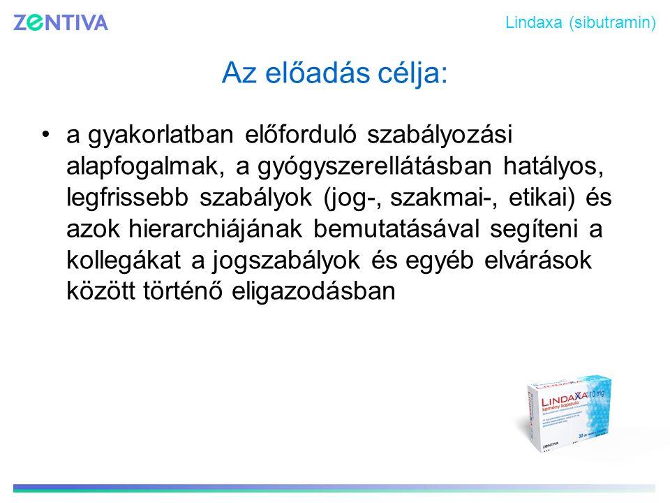 Az előadás tagolása: 1.A szabályok hierarchiája 2.A jog feladata, jogi alapfogalmak, a jogszabályok szerepe 3.A gyógyszerellátásban alkalmazott jogszabályok 4.Szakmai szabályok 5.Etikai szabályok Lindaxa (sibutramin)