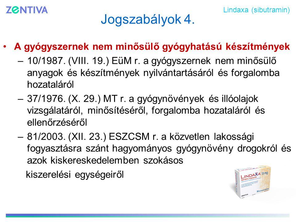 Jogszabályok 4. A gyógyszernek nem minősülő gyógyhatású készítmények –10/1987. (VIII. 19.) EüM r. a gyógyszernek nem minősülő anyagok és készítmények