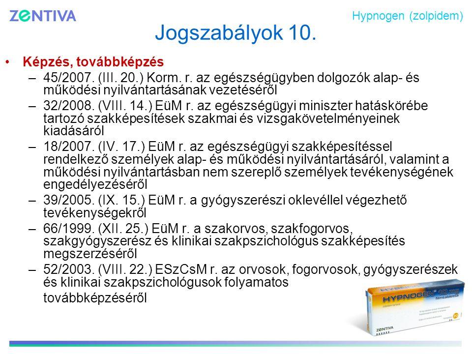 Jogszabályok 10. Képzés, továbbképzés –45/2007. (III. 20.) Korm. r. az egészségügyben dolgozók alap- és működési nyilvántartásának vezetéséről –32/200