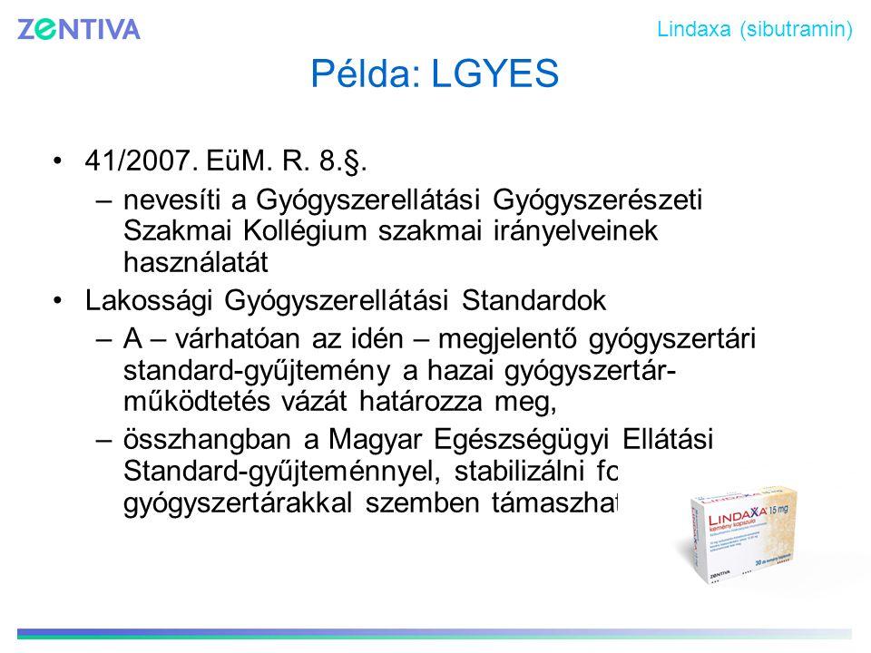 Példa: LGYES 41/2007. EüM. R. 8.§. –nevesíti a Gyógyszerellátási Gyógyszerészeti Szakmai Kollégium szakmai irányelveinek használatát Lakossági Gyógysz