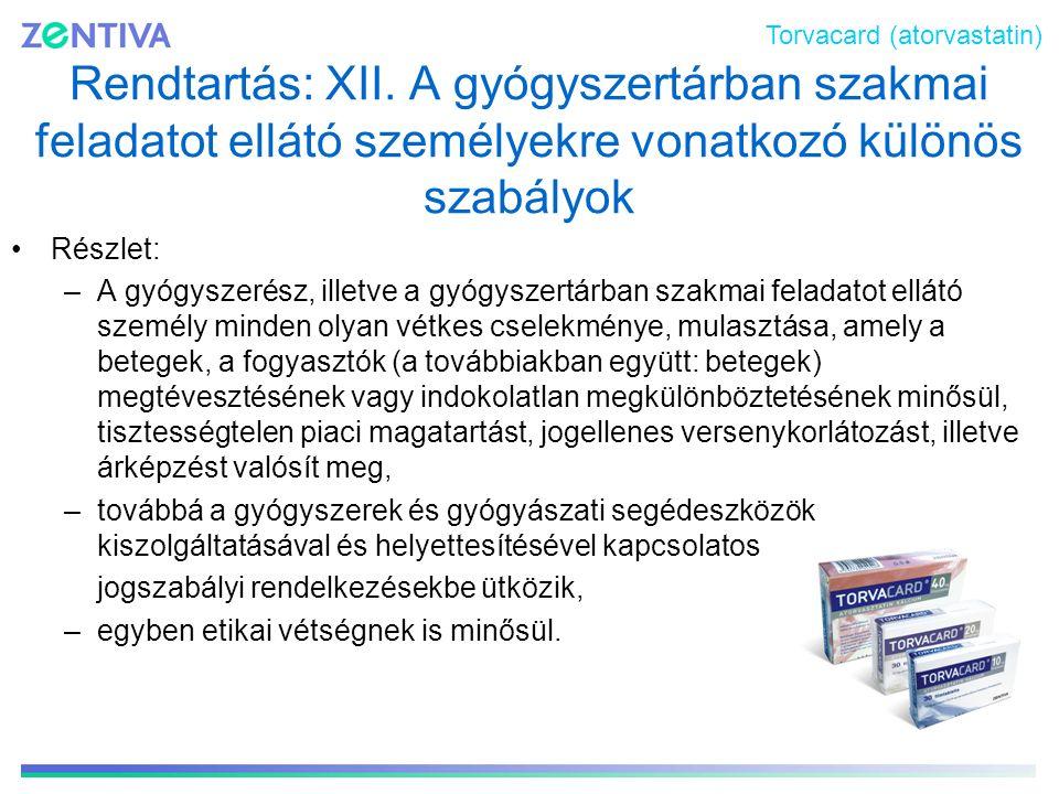 Rendtartás: XII. A gyógyszertárban szakmai feladatot ellátó személyekre vonatkozó különös szabályok Részlet: –A gyógyszerész, illetve a gyógyszertárba