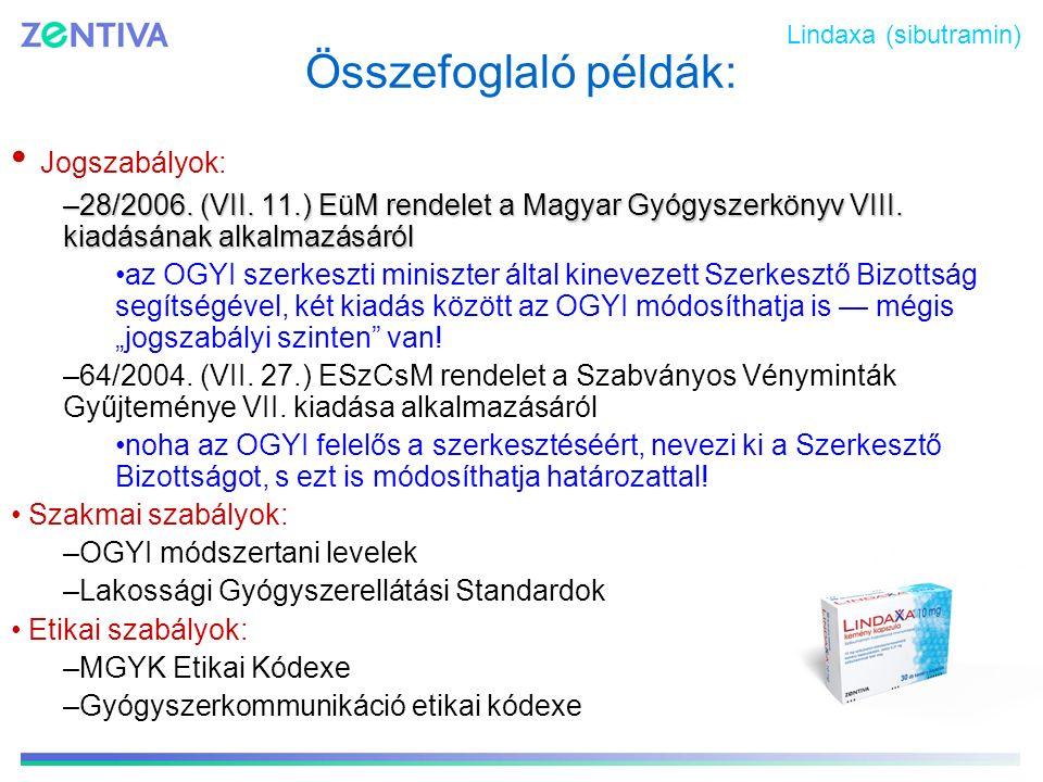 Összefoglaló példák: Jogszabályok: –28/2006. (VII. 11.) EüM rendelet a Magyar Gyógyszerkönyv VIII. kiadásának alkalmazásáról az OGYI szerkeszti minisz