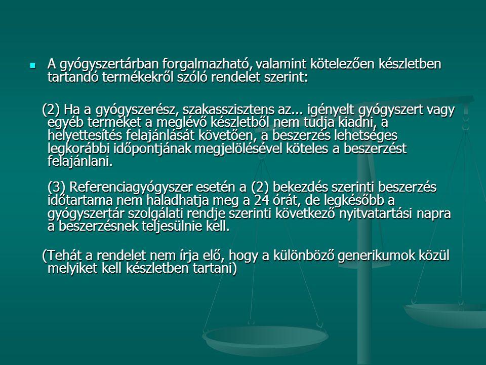A gyógyszertárban forgalmazható, valamint kötelezően készletben tartandó termékekről szóló rendelet szerint: A gyógyszertárban forgalmazható, valamint