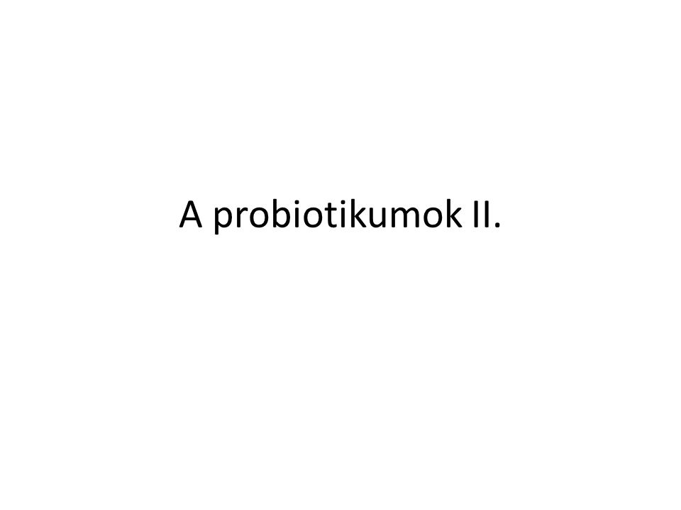 A probiotikumok II.