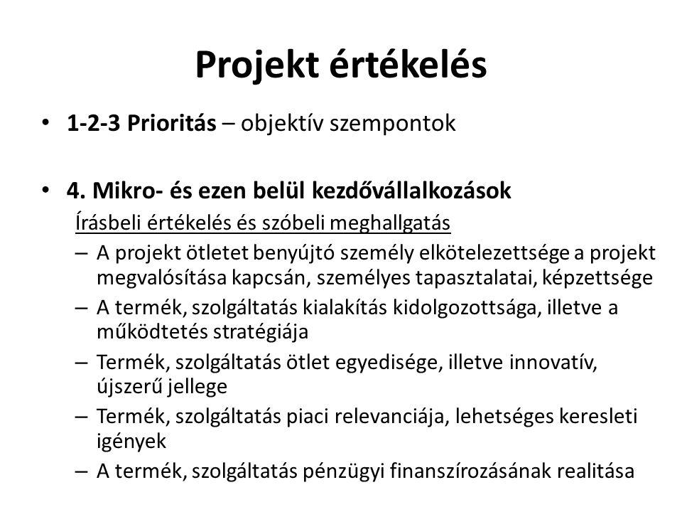 Projekt értékelés 1-2-3 Prioritás – objektív szempontok 4.