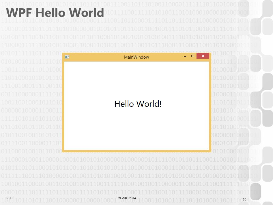 V 1.0ÓE-NIK, 2014 WPF Hello World 10