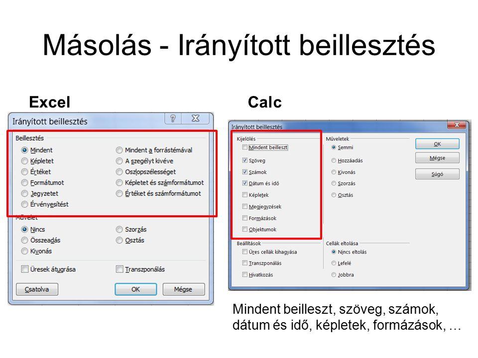 Másolás - Irányított beillesztés ExcelCalc Mindent beilleszt, szöveg, számok, dátum és idő, képletek, formázások, …