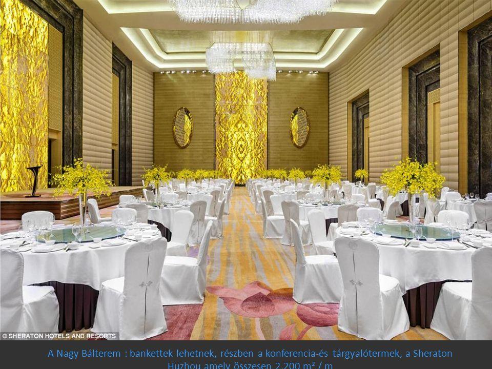 A Nagy Bálterem : bankettek lehetnek, részben a konferencia-és tárgyalótermek, a Sheraton Huzhou amely összesen 2.200 m² / m