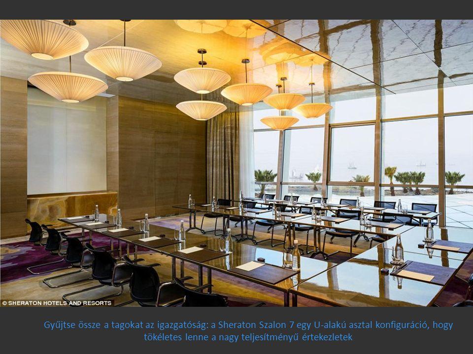 Gyűjtse össze a tagokat az igazgatóság: a Sheraton Szalon 7 egy U-alakú asztal konfiguráció, hogy tökéletes lenne a nagy teljesítményű értekezletek