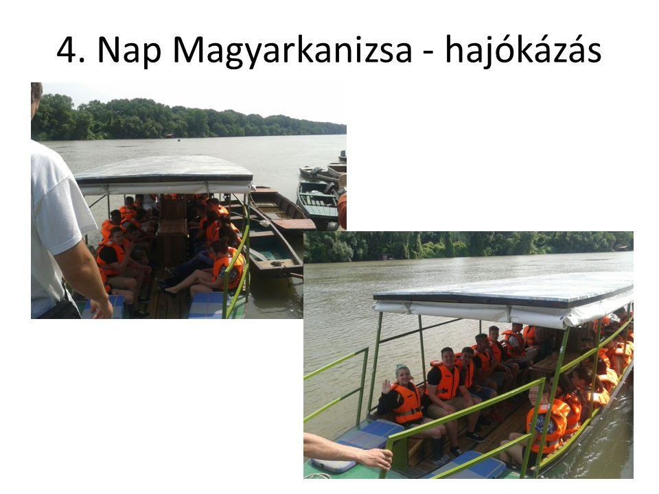 4. Nap Magyarkanizsa - hajókázás