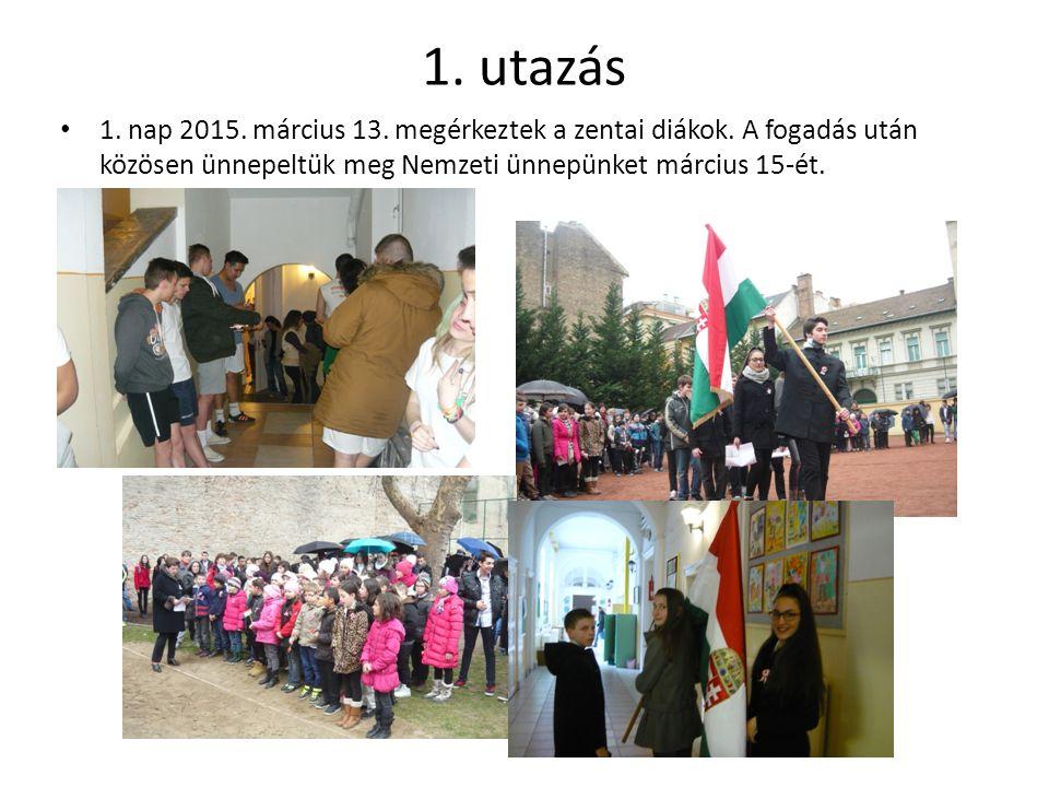 1. utazás 1. nap 2015. március 13. megérkeztek a zentai diákok.