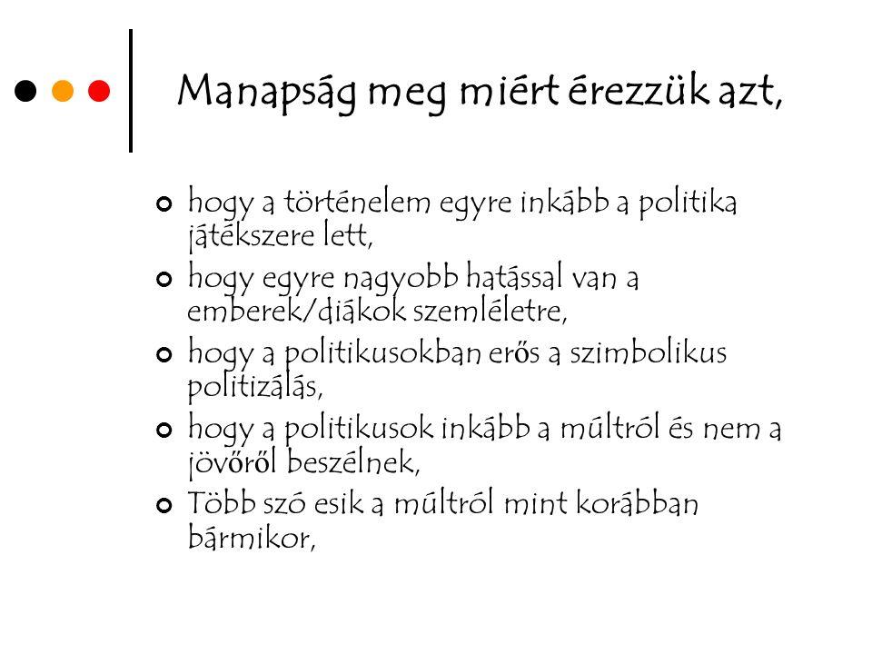 Az emlékezetpolitika A kollektív emlékezet – pl.