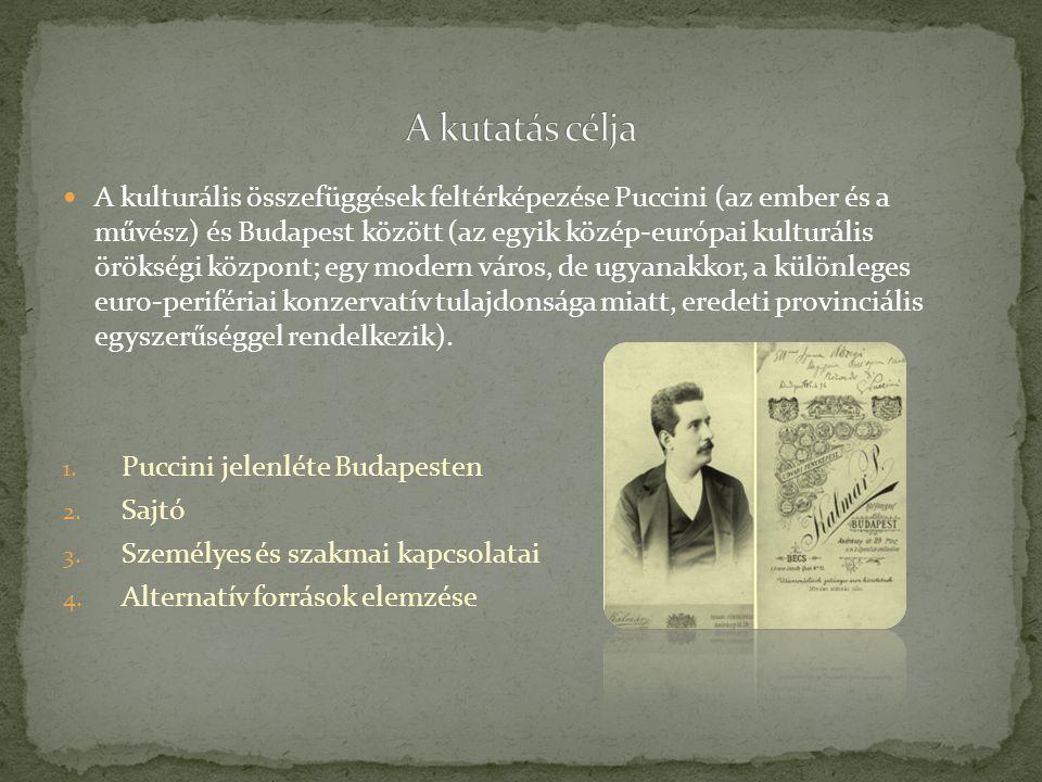 A kulturális összefüggések feltérképezése Puccini (az ember és a művész) és Budapest között (az egyik közép-európai kulturális örökségi központ; egy m