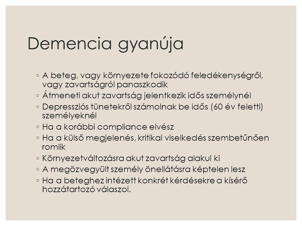 """PSZEUODEMENCIA DEMENCIA Hirtelen kezdetLassú, lépcsőzetes kezdet ◦ Korábbi pszichés betegségNincs megelőző pszichés betegség ◦ Vegetatív tünetekNincs vegetatív tünet ◦ Kognitív tünetek felfedéseA beteg titkolja ezeket ◦ Feladatot nem hajt végreErőfeszítés a végrehajtásra ◦ """"Nem tudom válaszokTéves, de közelítő válaszok ◦ Fluktuáló kognitív funkciókÁllandósult kognitív zavar ◦ Rövid / hosszú távú memóriazavarRövid távú memória rosszabb ◦ Este / éjszaka nem rosszabbEste / éjszaka súlyosabb"""