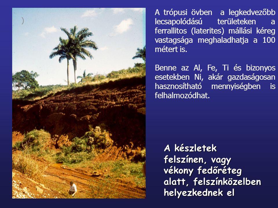 A trópusi övben a legkedvezőbb lecsapolódású területeken a ferrallitos (laterites) mállási kéreg vastagsága meghaladhatja a 100 métert is. Benne az Al