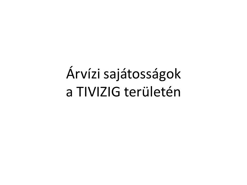 Árvízi sajátosságok a TIVIZIG területén