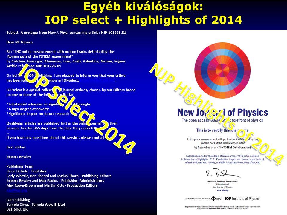 Egyéb kiválóságok: IOP select + Highlights of 2014 Subject: A message from New J. Phys. concerning article: NJP-101226.R1 Dear Mr Nemes, Re: