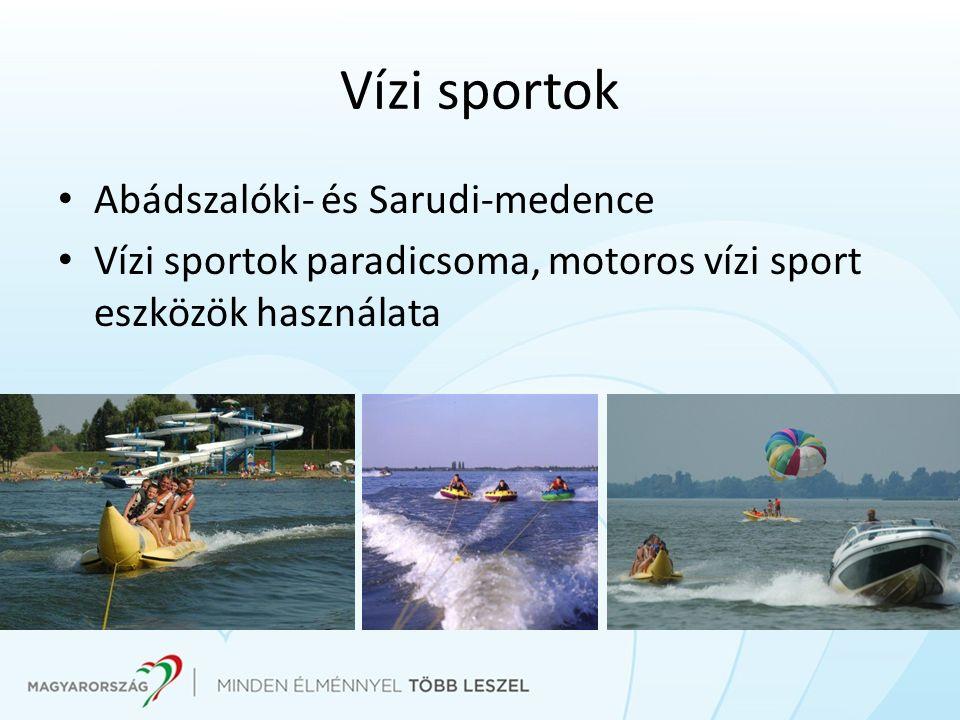 Vízi sportok Abádszalóki- és Sarudi-medence Vízi sportok paradicsoma, motoros vízi sport eszközök használata