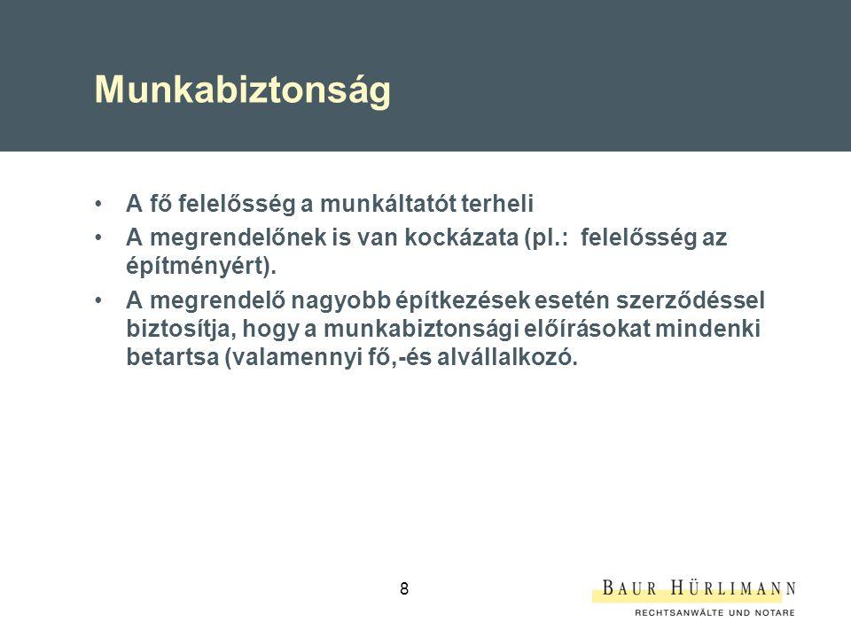 Munkabiztonság (folytatás) Azbeszt: –Bontásoknál káros anyag-vizsgálati kötelezettség áll fenn.