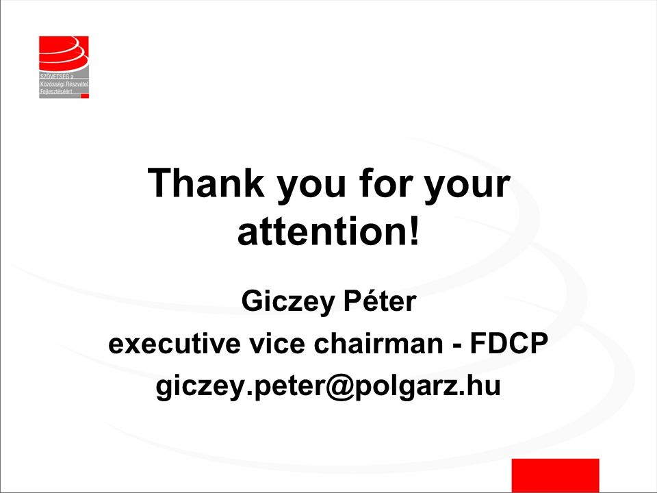 Thank you for your attention! Giczey Péter executive vice chairman - FDCP giczey.peter@polgarz.hu