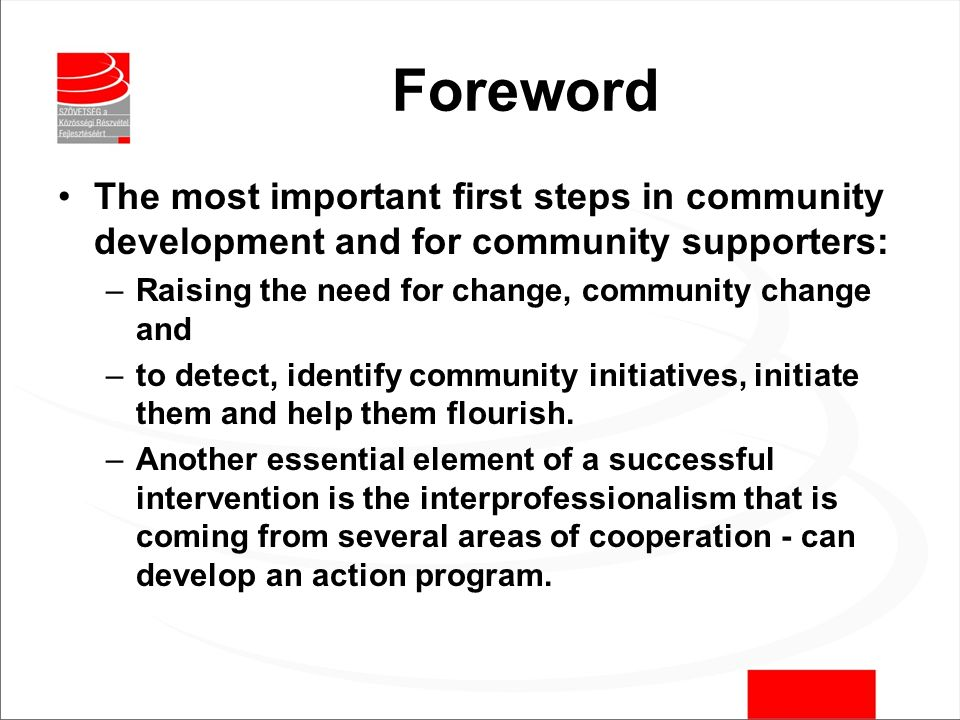 Summary Development policies and programs needed to initiate and support the society in which they are capable of forming communities through co- operation to resolve themselves, handle most of the troubles encountered during the operation.