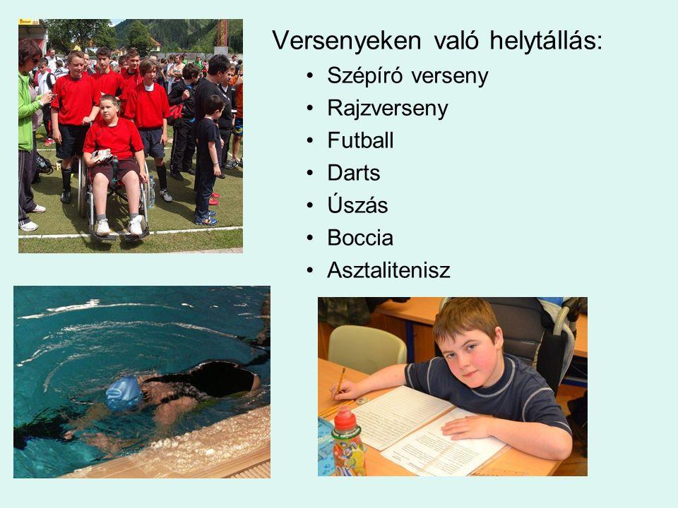 Versenyeken való helytállás: Szépíró verseny Rajzverseny Futball Darts Úszás Boccia Asztalitenisz