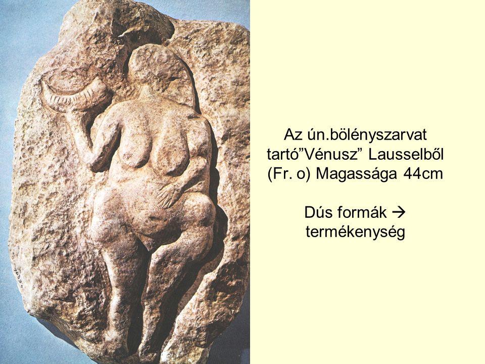 """Willendorfi """"Vénusz Kr.e.25 000 körül. Mészkő, 11 cm magas, Edény Iránból. Kr.e. 4000 körül"""