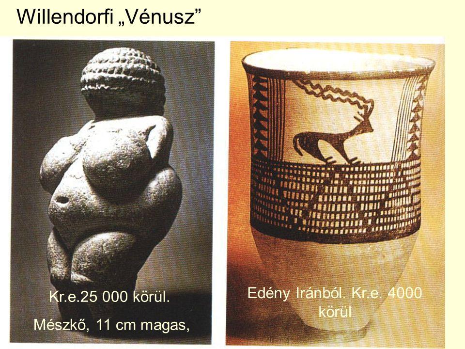 """Willendorfi """"Vénusz"""" Kr.e.25 000 körül. Mészkő, 11 cm magas, Edény Iránból. Kr.e. 4000 körül"""