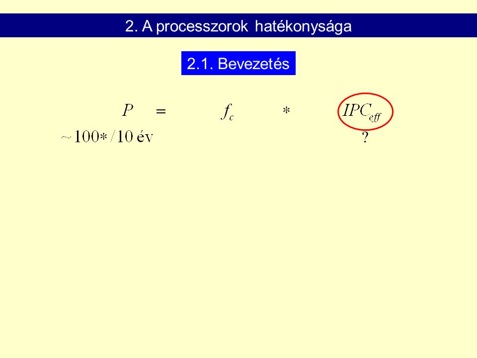 2.1. Bevezetés 2. A processzorok hatékonysága