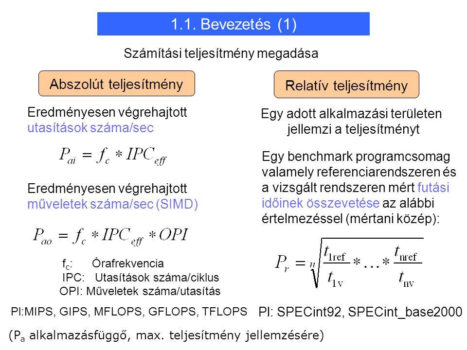 Példa SPECint eredményekre: 1.1.Bevezetés (2) 1.1.