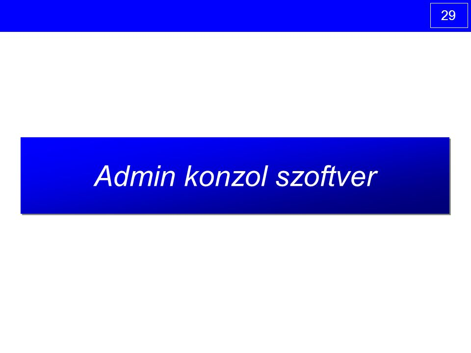 29 Admin konzol szoftver
