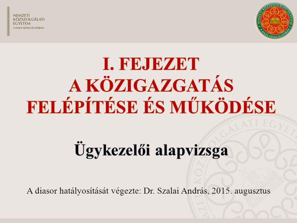 A diasor hatályosítását végezte: Dr. Szalai András, 2015. augusztus