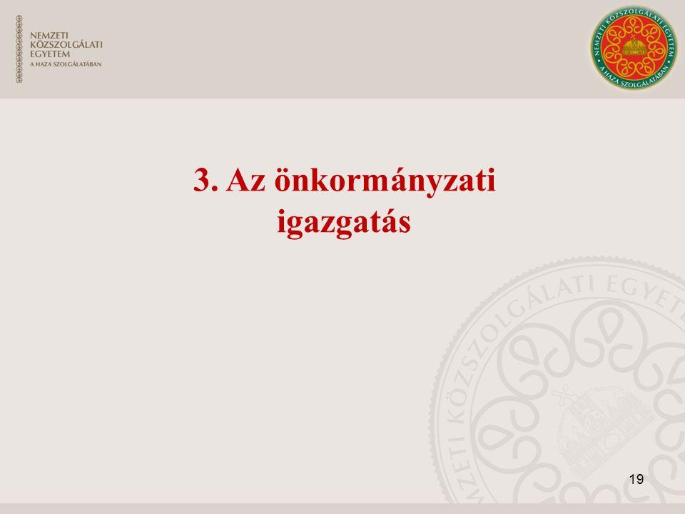19 3. Az önkormányzati igazgatás
