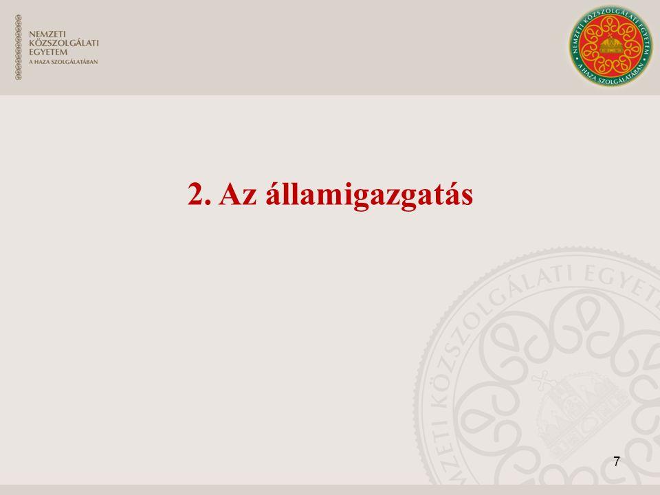 7 2. Az államigazgatás