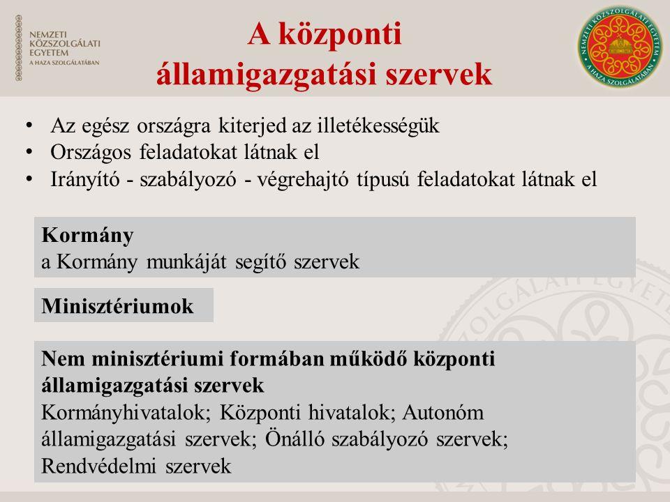 A Kormány szervezete és működése Miniszterelnök Miniszterelnök helyettes Tárca miniszterek Tárca nélküli miniszterek a Kormány élén áll, az Országgyűlés választja, a Kormány megbízatása a Miniszterelnöktől függ a Köztársasági elnök nevezi ki a Miniszterelnök javaslatára, vezetési, irányítási, testületi feladatokat látnak el 9
