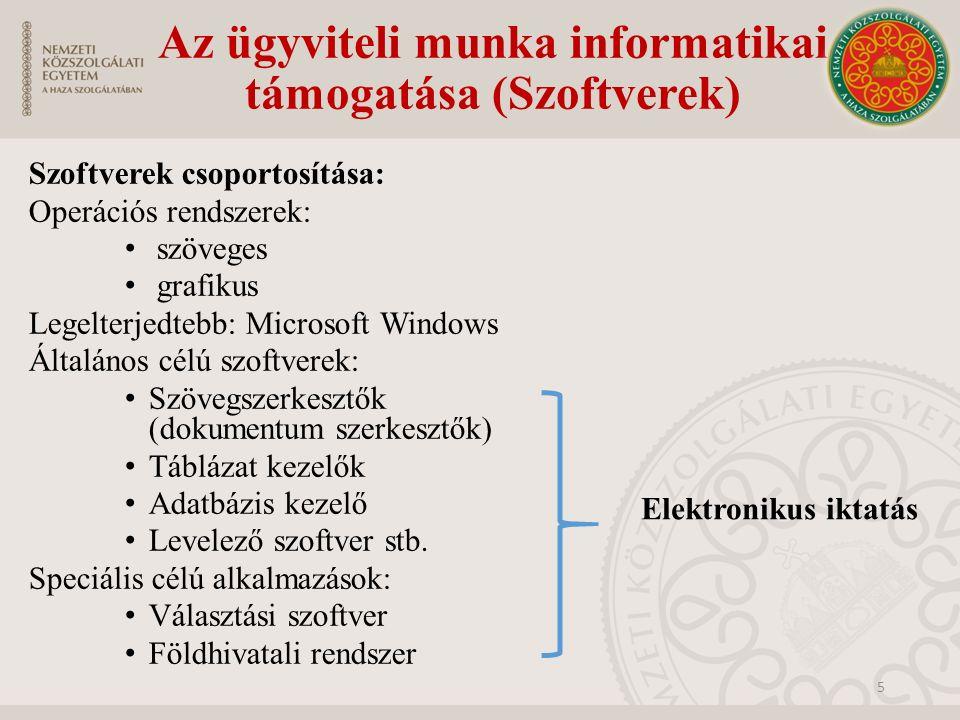 Az ügyviteli munka informatikai támogatása (Szoftverek) Szoftverek csoportosítása: Operációs rendszerek: szöveges grafikus Legelterjedtebb: Microsoft