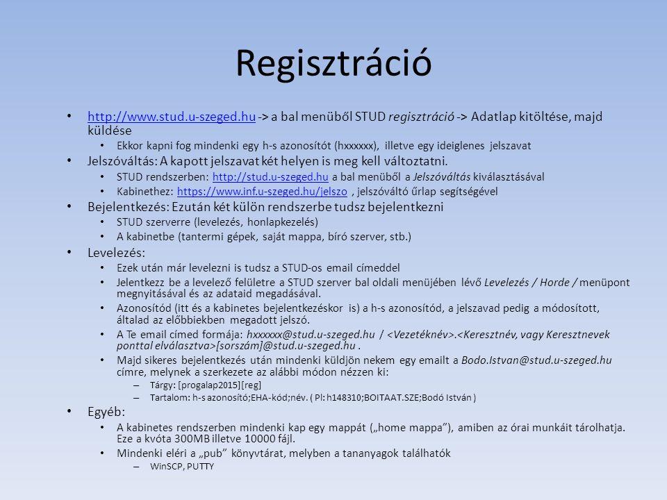 Regisztráció http://www.stud.u-szeged.hu -> a bal menüből STUD regisztráció -> Adatlap kitöltése, majd küldése http://www.stud.u-szeged.hu Ekkor kapni