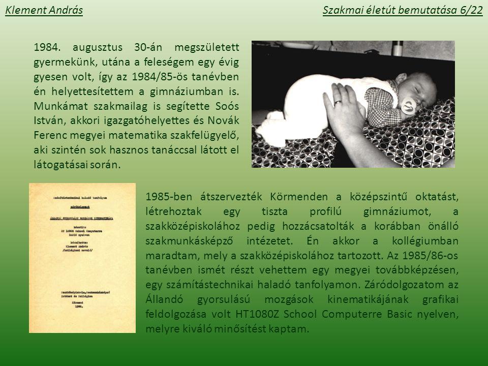 Klement AndrásSzakmai életút bemutatása 6/22 1984.
