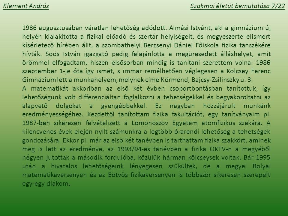 Klement AndrásSzakmai életút bemutatása 7/22 1986 augusztusában váratlan lehetőség adódott.