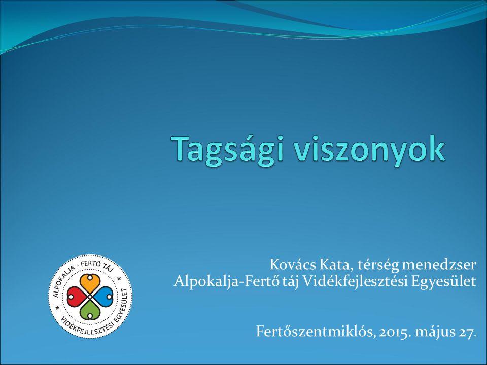 Kovács Kata, térség menedzser Alpokalja-Fertő táj Vidékfejlesztési Egyesület Fertőszentmiklós, 2015.