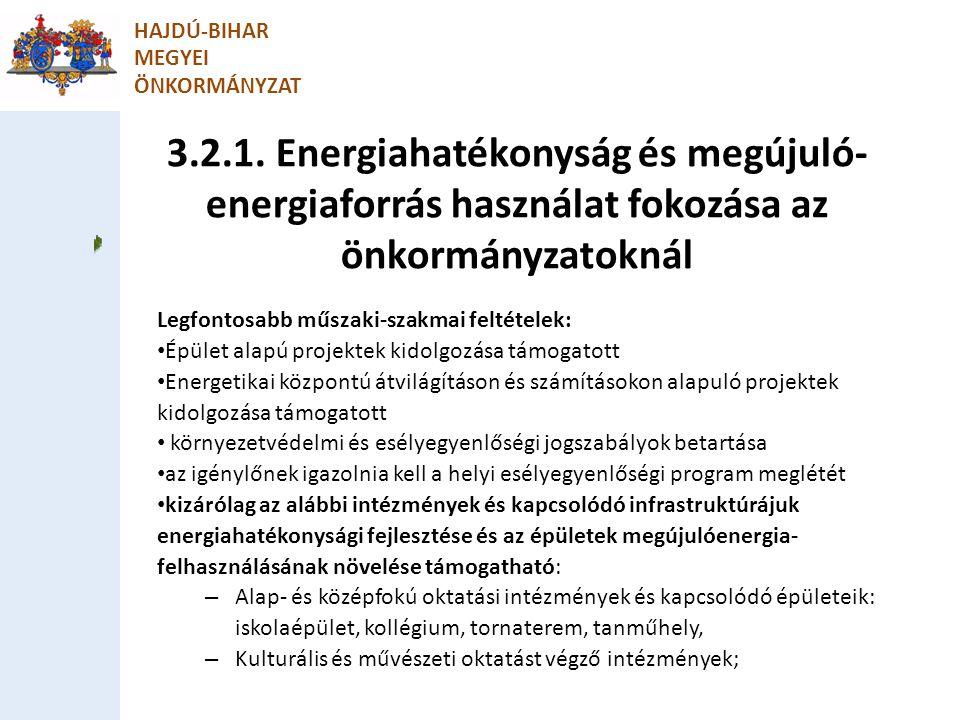 HAJDÚ-BIHAR MEGYEI ÖNKORMÁNYZAT Legfontosabb műszaki-szakmai feltételek: Épület alapú projektek kidolgozása támogatott Energetikai központú átvilágítá