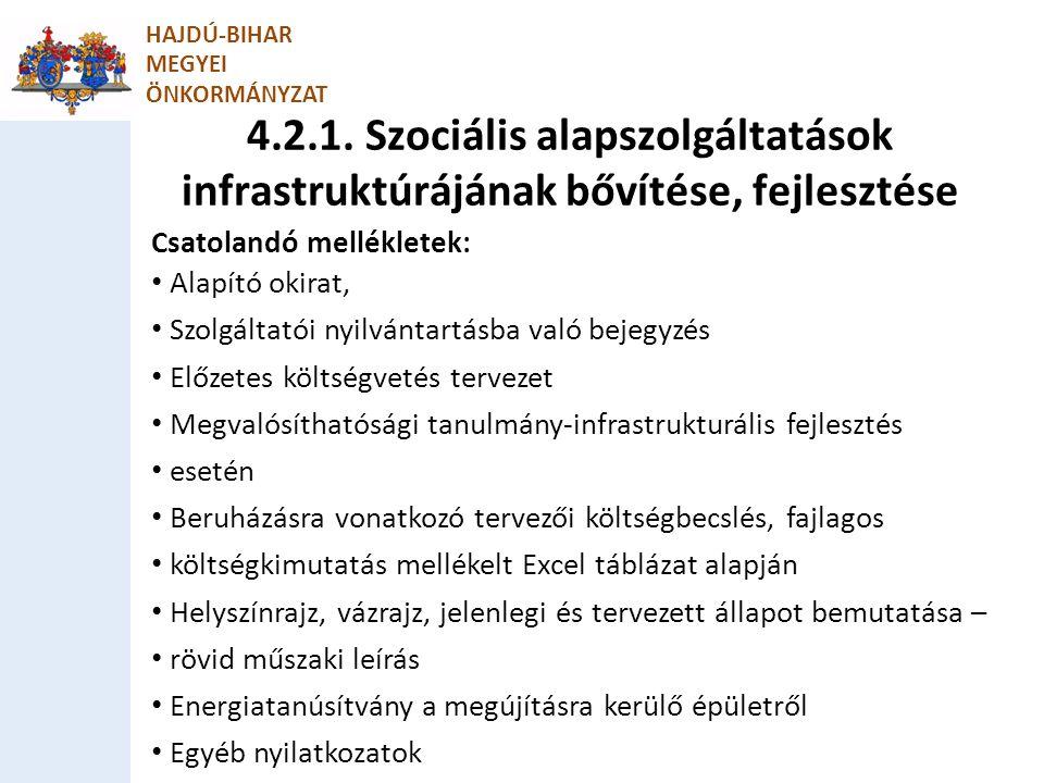 4.2.1. Szociális alapszolgáltatások infrastruktúrájának bővítése, fejlesztése HAJDÚ-BIHAR MEGYEI ÖNKORMÁNYZAT Csatolandó mellékletek: Alapító okirat,