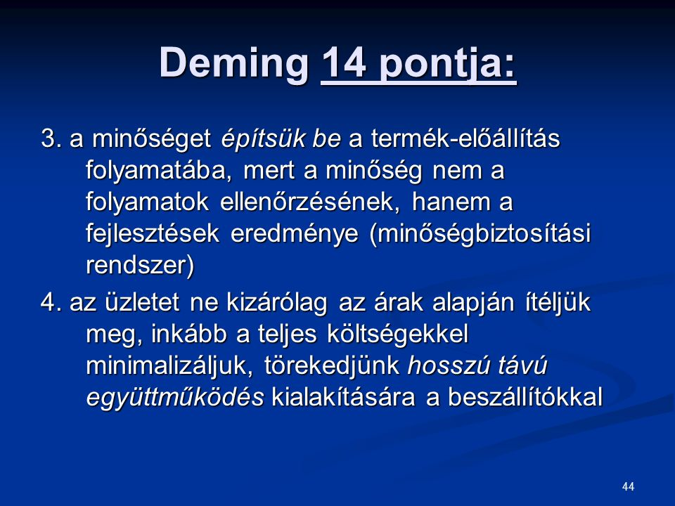 44 Deming 14 pontja: 3.