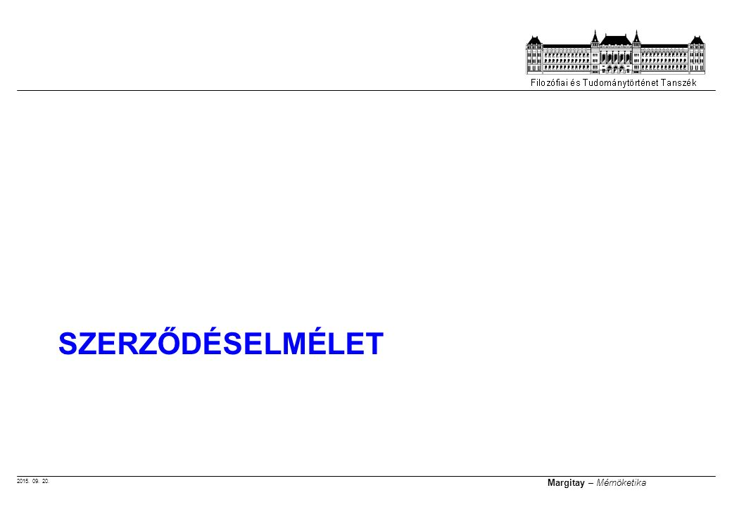2015. 09. 20. Margitay – Mérnöketika SZERZŐDÉSELMÉLET