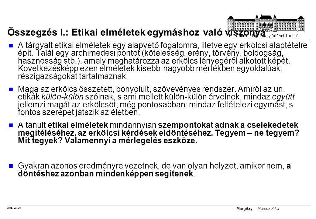 2015. 09. 20. Margitay – Mérnöketika A tárgyalt etikai elméletek egy alapvető fogalomra, illetve egy erkölcsi alaptételre épít. Talál egy archimedesi
