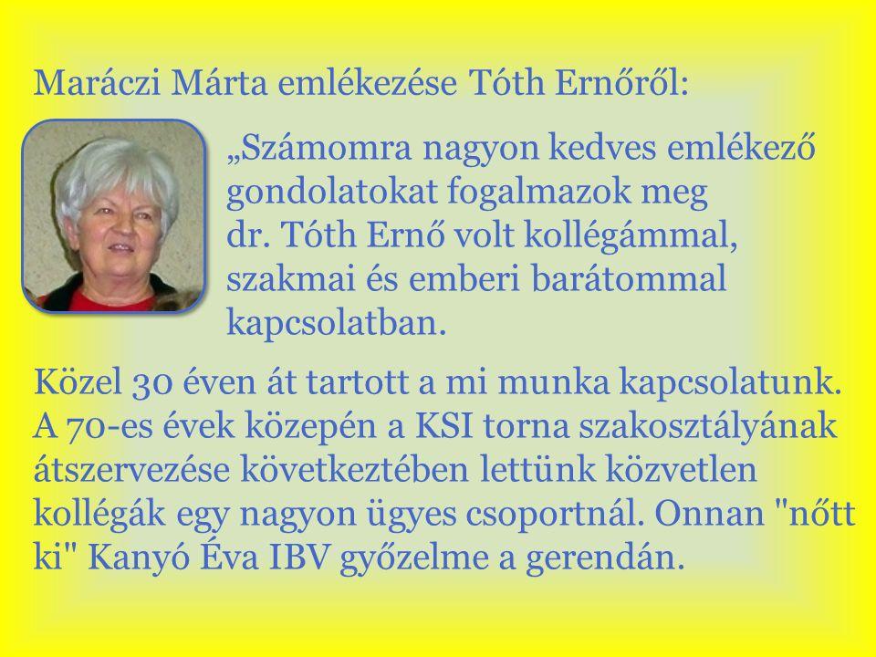 """""""Számomra nagyon kedves emlékező gondolatokat fogalmazok meg dr. Tóth Ernő volt kollégámmal, szakmai és emberi barátommal kapcsolatban. Közel 30 éven"""